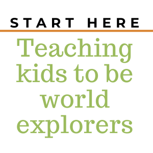 black and green text on a white background. Text says start here teaching kids to be world explorers